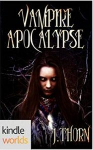 Vampire Apocalypse by J. Thorn